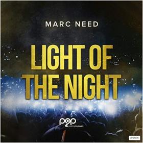 MARC NEED - LIGHT OF THE NIGHT